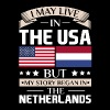 May Live in USA Story Began in Netherlands Flag  - Men's Premium T-Shirt