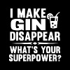 i make gin disappear what's your superpower t-shir - Men's Premium T-Shirt