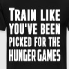 train like you ve been picked for the hunger games - Men's Premium T-Shirt