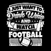 I just want to drink wine and watch football shirt - Men's Premium T-Shirt