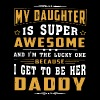 my daughter is super awesome and i m the lucky one - Men's Premium T-Shirt