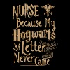 Nurse because my hogwarts letter never came - Men's Premium T-Shirt