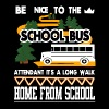 Be Nice To The School Bus Attendant T Shirt - Men's Premium T-Shirt