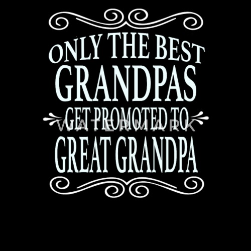 dfe7a26aab2df Only the best Dads Get Promoted to Great Grandpa Men s Premium T ...