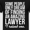 Some People Dream of Finding Lawyer I Raised One - Men's Premium T-Shirt