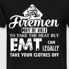 EMT Can Legally Take Your Clothes Off T Shirt - Men's Premium T-Shirt