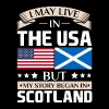 May Live in USA Story Began in Scotland Flag - Men's Premium T-Shirt