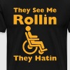 They See Me Rolling They Hating Funny Wheelchair  - Men's Premium T-Shirt