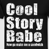 Cool story babe, now go make me a sandwich - Men's Premium T-Shirt