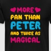 More Pan Than Peter and Twice as Magical Pansexual - Men's Premium T-Shirt