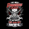 Wife - The most dangerous place in the world - Men's Premium T-Shirt