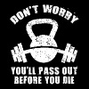 Don't Worry, You'll Pass Out Before You Die - Men's Premium T-Shirt