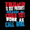 call girl Trump T-Shirt - Men's Premium T-Shirt