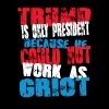 griot Trump T-Shirt - Men's Premium T-Shirt