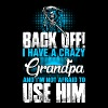 Back Off I Have A Crazy Grandpa - Men's Premium T-Shirt