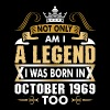 Not Only Am I A Legend I Was Born In October 1969 - Men's Premium T-Shirt