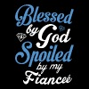 Blessed by God, spoiled by my Fiance - Men's Premium T-Shirt