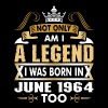 Not Only Am I A Legend I Was Born In June 1964 - Men's Premium T-Shirt