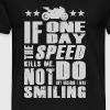 Paul Walker quote - If one day speed kills me - Men's Premium T-Shirt