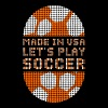 Made In USA Lets Play Soccer - Men's Premium T-Shirt