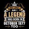 Not Only Am I A Legend I Was Born In October 1977 - Men's Premium T-Shirt