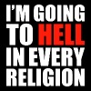 I'M GOING TO HELL IN EVERY RELIGION - Men's Premium T-Shirt
