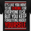 Its Like You Have To Be Strong For Everyone Else B - Men's Premium T-Shirt