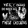 Chickens – I really do need all these chickens - Men's Premium T-Shirt