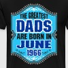 The Greatest Dads Are Born In June 1966 - Men's Premium T-Shirt