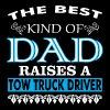 The Best Kind Of Dad Raises A Tow Truck Driver - Men's Premium T-Shirt