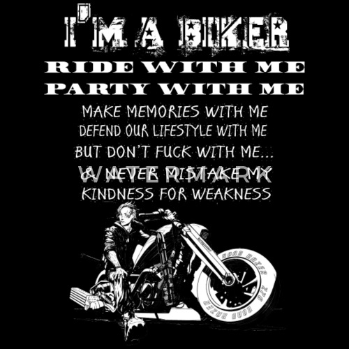 Biker Never Mistake My Kindness For Weakness Mens Premium T Shirt