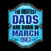 The Greatest Dads Are Born In March 1983 - Men's Premium T-Shirt