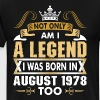 Not Only Am I A Legend I Was Born In August 1978 - Men's Premium T-Shirt