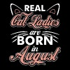 Real Cat Ladies Are Born In August - Men's Premium T-Shirt