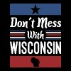 Dont Mess With Wisconsin - Men's Premium T-Shirt