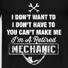 Mechanic - I'm a retired mechanic awesome t - shir - Men's Premium T-Shirt