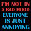 Im Not In Bad Mood Everyone Is Just Annoying - Men's Premium T-Shirt