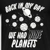Back in my day we had nine planets - Men's Premium T-Shirt