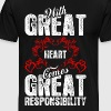 With Great Heart Comes Great Responsibility - Men's Premium T-Shirt