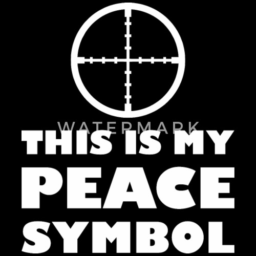 This Is My Peace Symbol Gun Rights Hunting By Atozzdesigns Spreadshirt