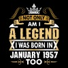 Not Only Am I A Legend I Was Born In January 1957 - Men's Premium T-Shirt