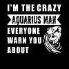 Aquarius - I'm the crazy aquarius man cool t - shi - Men's Premium T-Shirt