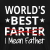 World's Best Farter I Mean Father - Men's Premium T-Shirt
