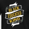 Black Educated King - Men's Premium T-Shirt