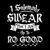 I Solemnly Swear That I Am Up To No Good - Men's Premium T-Shirt