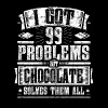 99 Problems but Chocolate Solves Them Funny Tee - Men's Premium T-Shirt