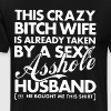 This crazy bitch wife is already taken by a sexy a - Men's Premium T-Shirt