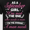As a september girl i'm not the one who needs a ma - Men's Premium T-Shirt