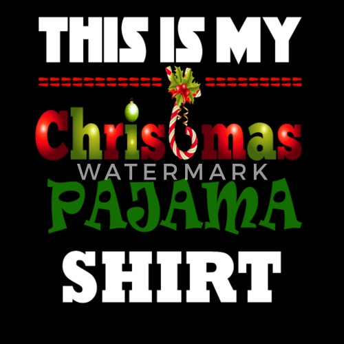 b53ac68416 ... This is My Christmas Pajama Shirt Funny Christmas - Men s. Do you want  to edit the design