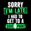 sorry i'm late i had to get a save point t-shirts - Men's Premium T-Shirt
